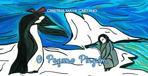 O Pequeno Pinguim: 1ª Edição online Novembro 2015 (Portuguese Edition)