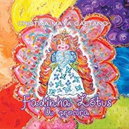 Fadinha Lótus - A Procura: Conto infantil (Portuguese Edition)
